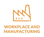 Workplace and Manufacturing