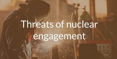 Threats of nuclear engagement.